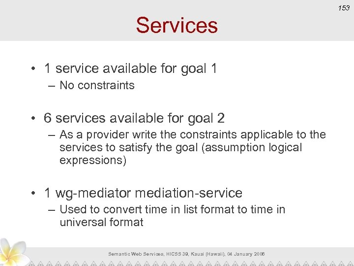 153 Services • 1 service available for goal 1 – No constraints • 6