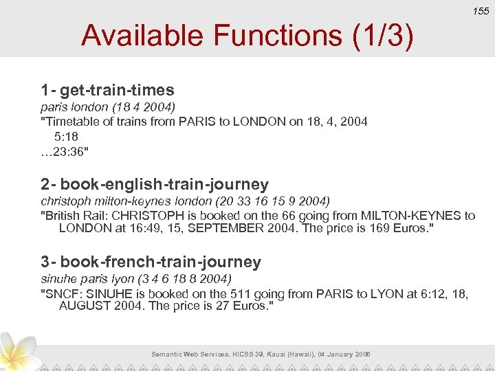 155 Available Functions (1/3) 1 - get-train-times paris london (18 4 2004)