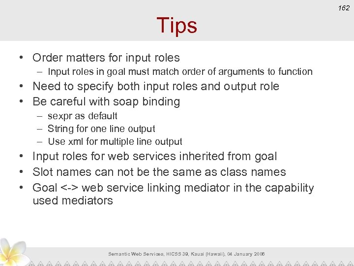 162 Tips • Order matters for input roles – Input roles in goal must