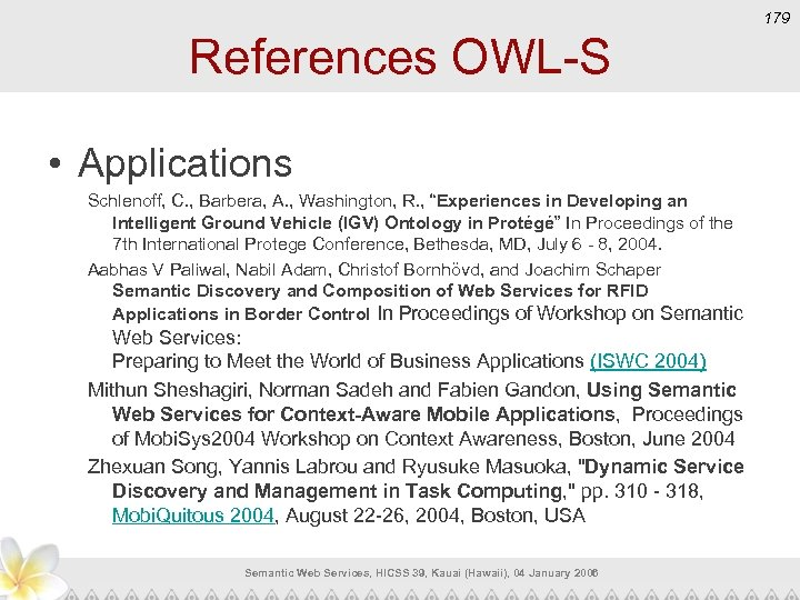 179 References OWL-S • Applications Schlenoff, C. , Barbera, A. , Washington, R. ,