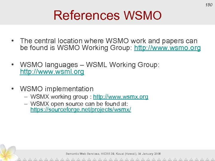 180 References WSMO • The central location where WSMO work and papers can be
