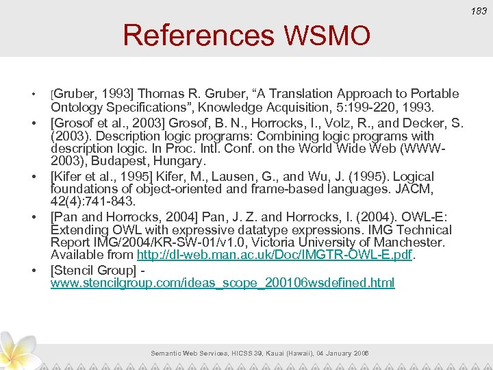 "183 References WSMO • • • [Gruber, 1993] Thomas R. Gruber, ""A Translation Approach"