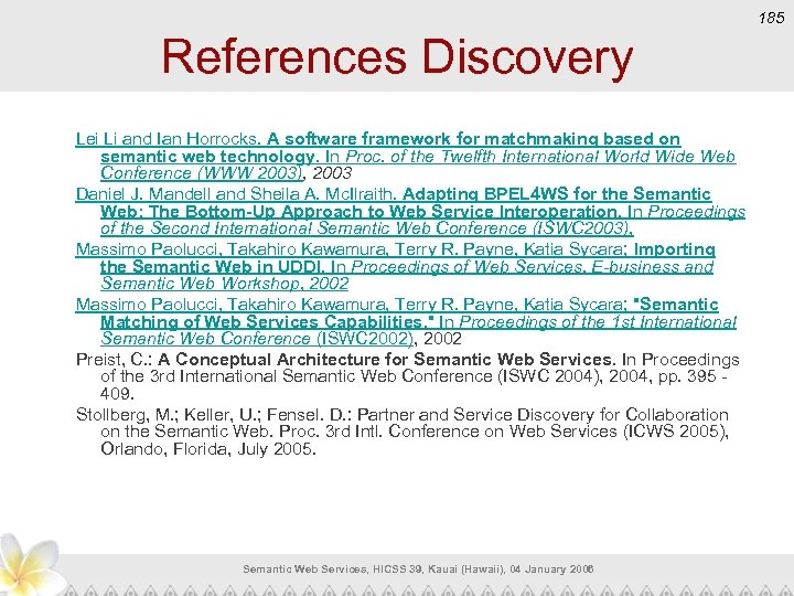 185 References Discovery Lei Li and Ian Horrocks. A software framework for matchmaking based
