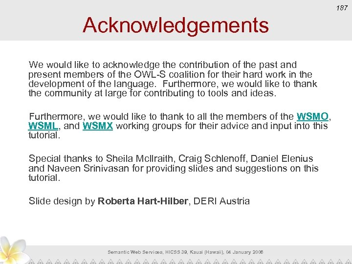 187 Acknowledgements We would like to acknowledge the contribution of the past and present