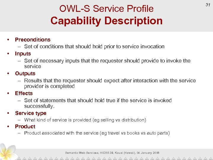 OWL-S Service Profile Capability Description • • • Preconditions – Set of conditions that