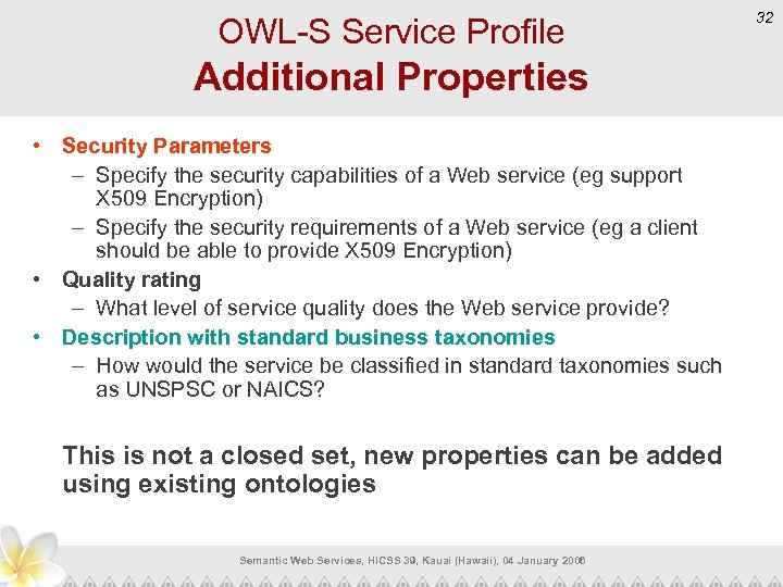 OWL-S Service Profile Additional Properties • Security Parameters – Specify the security capabilities of