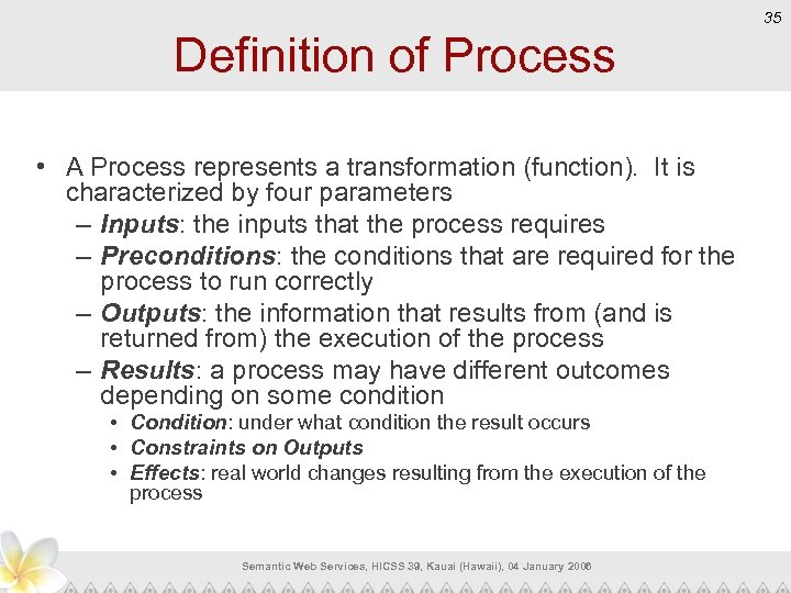 35 Definition of Process • A Process represents a transformation (function). It is characterized
