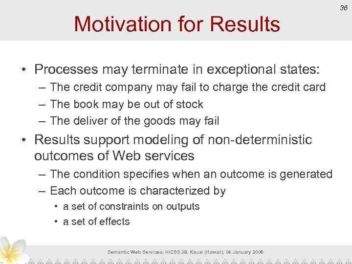 Motivation for Results • Processes may terminate in exceptional states: – The credit company
