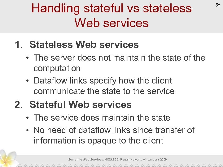 Handling stateful vs stateless Web services 1. Stateless Web services • The server does