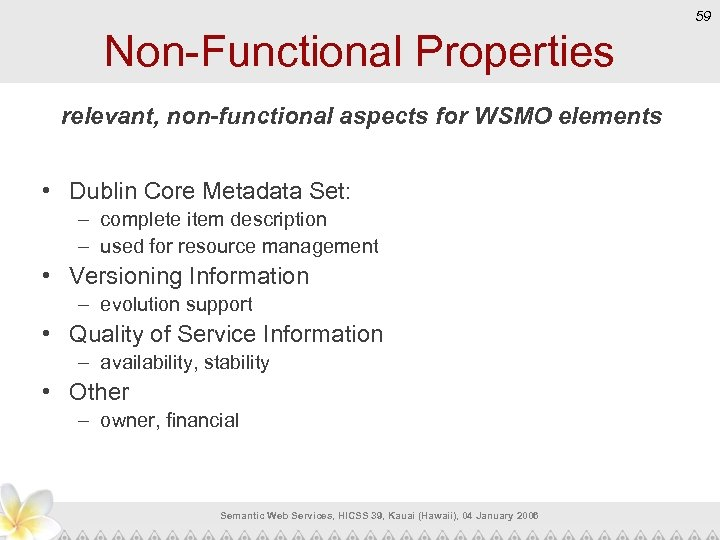 59 Non-Functional Properties relevant, non-functional aspects for WSMO elements • Dublin Core Metadata Set: