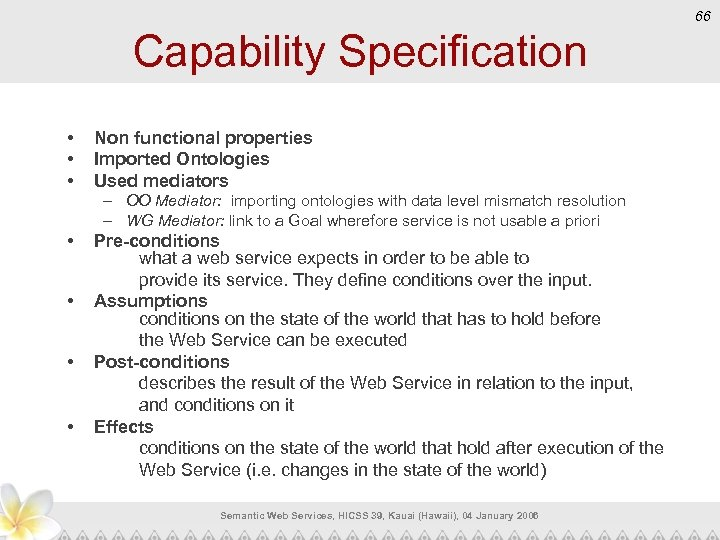 66 Capability Specification • • • Non functional properties Imported Ontologies Used mediators –