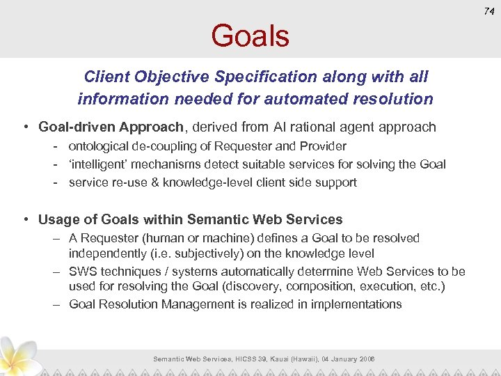 74 Goals Client Objective Specification along with all information needed for automated resolution •