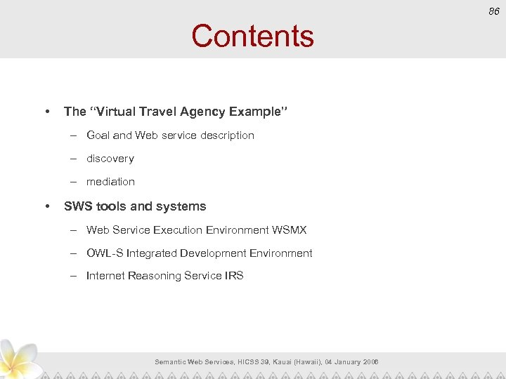 "86 Contents • The ""Virtual Travel Agency Example"" – Goal and Web service description"