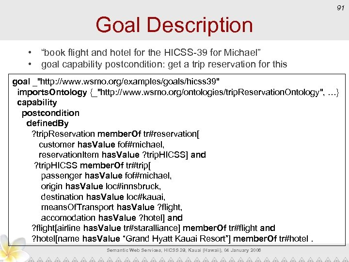 "91 Goal Description • ""book flight and hotel for the HICSS-39 for Michael"" •"