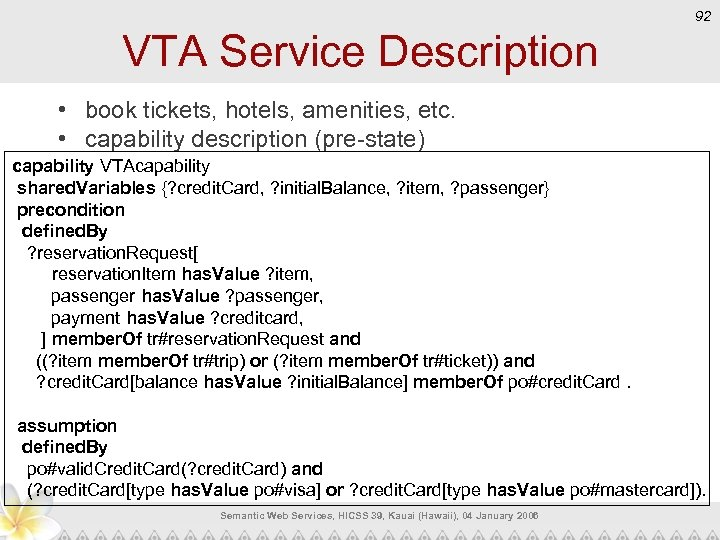 92 VTA Service Description • book tickets, hotels, amenities, etc. • capability description (pre-state)