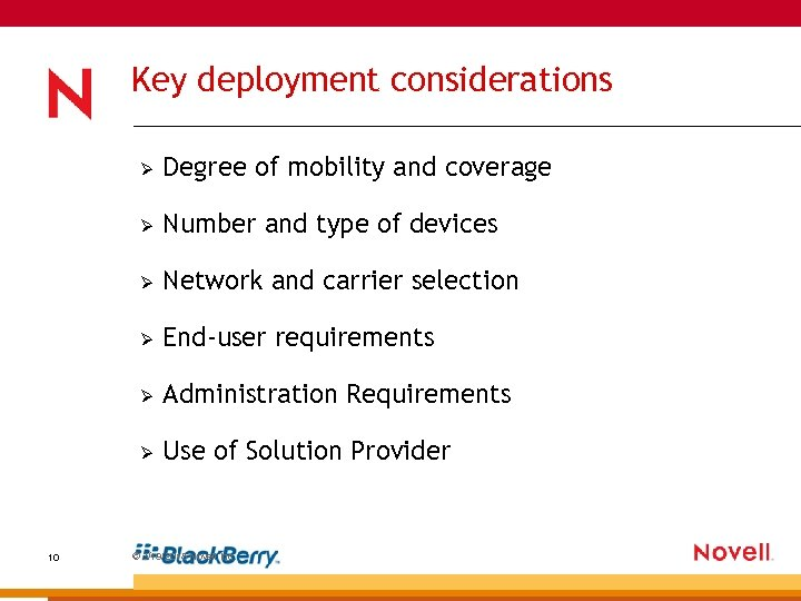 Key deployment considerations Ø Ø Number and type of devices Ø Network and carrier