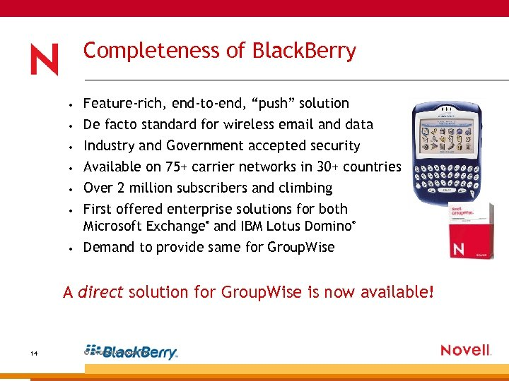 """Completeness of Black. Berry • • • Feature-rich, end-to-end, """"push"""" solution De facto standard"""