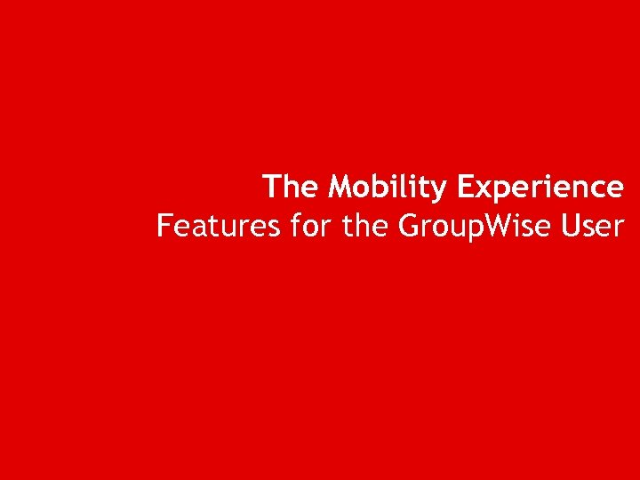 The Mobility Experience Features for the Group. Wise User