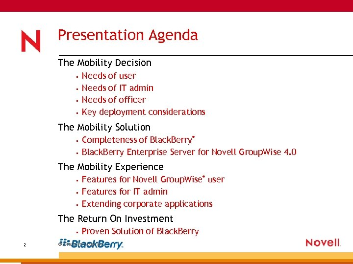 Presentation Agenda The Mobility Decision • • Needs of user Needs of IT admin