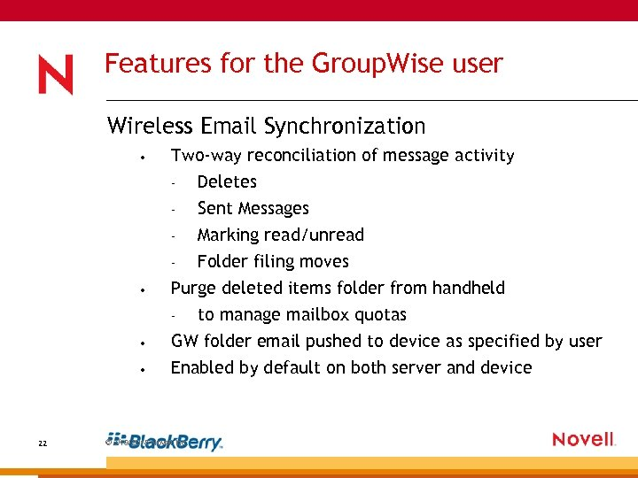 Features for the Group. Wise user Wireless Email Synchronization • Two-way reconciliation of message
