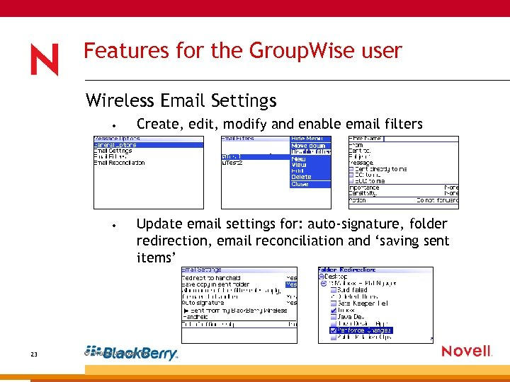 Features for the Group. Wise user Wireless Email Settings • • 23 Create, edit,