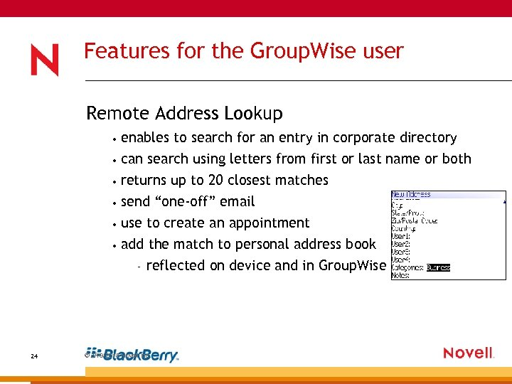 Features for the Group. Wise user Remote Address Lookup • enables to search for