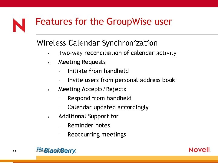 Features for the Group. Wise user Wireless Calendar Synchronization • Two-way reconciliation of calendar