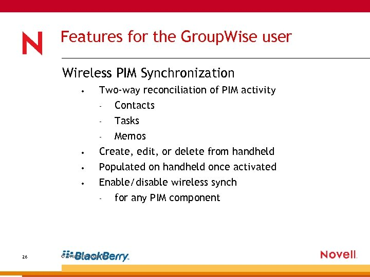 Features for the Group. Wise user Wireless PIM Synchronization • Two-way reconciliation of PIM