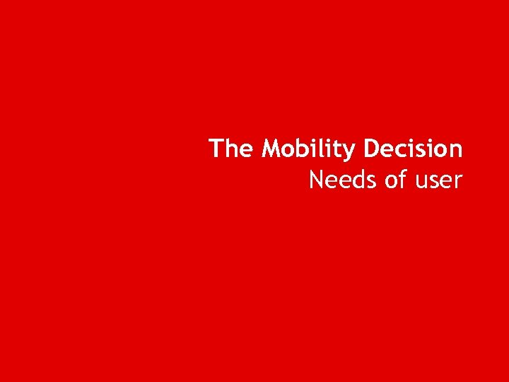 The Mobility Decision Needs of user
