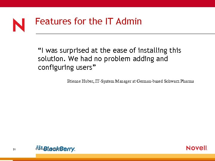 """Features for the IT Admin """"I was surprised at the ease of installing this"""