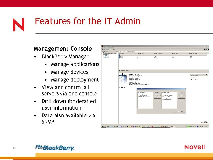 Features for the IT Admin Management Console • Black. Berry Manager • Manage applications