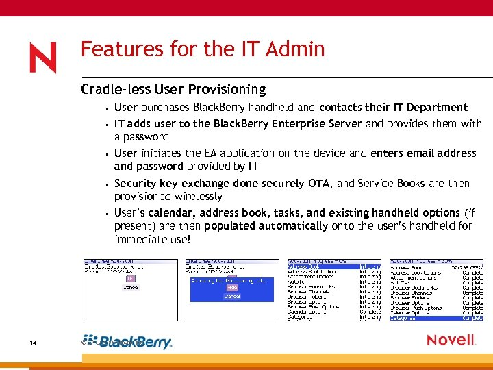 Features for the IT Admin Cradle-less User Provisioning • • IT adds user to