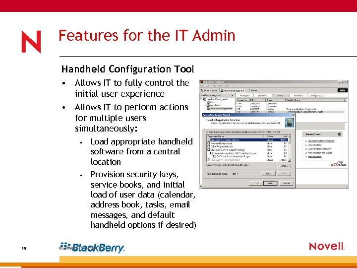 Features for the IT Admin Handheld Configuration Tool • Allows IT to fully control
