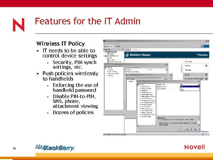 Features for the IT Admin Wireless IT Policy • IT needs to be able