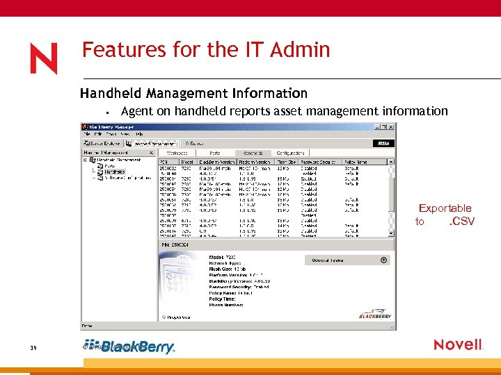 Features for the IT Admin Handheld Management Information • Agent on handheld reports asset