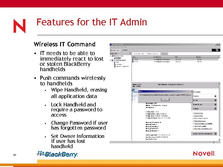 Features for the IT Admin Wireless IT Command • IT needs to be able