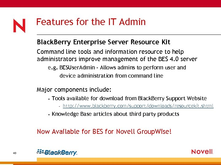 Features for the IT Admin Black. Berry Enterprise Server Resource Kit Command line tools