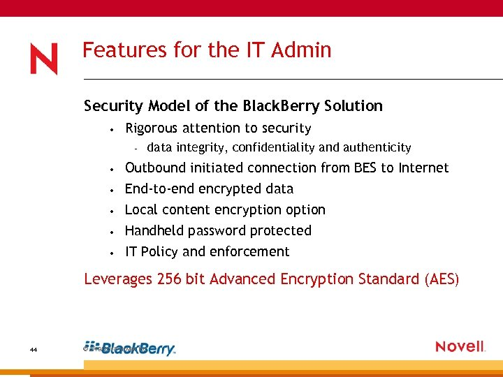 Features for the IT Admin Security Model of the Black. Berry Solution • Rigorous