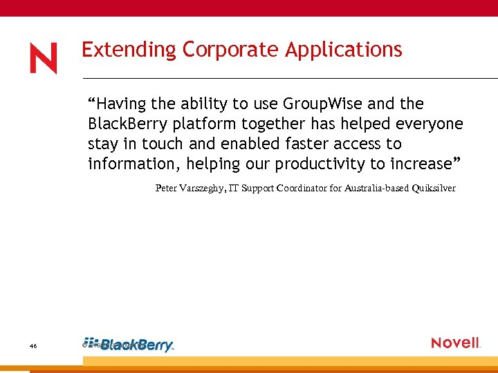 """Extending Corporate Applications """"Having the ability to use Group. Wise and the Black. Berry"""