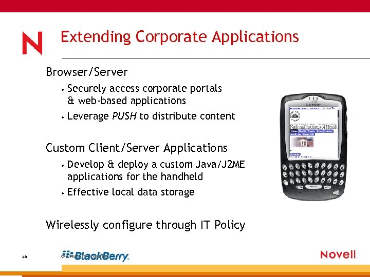 Extending Corporate Applications Browser/Server • • Securely access corporate portals & web-based applications Leverage