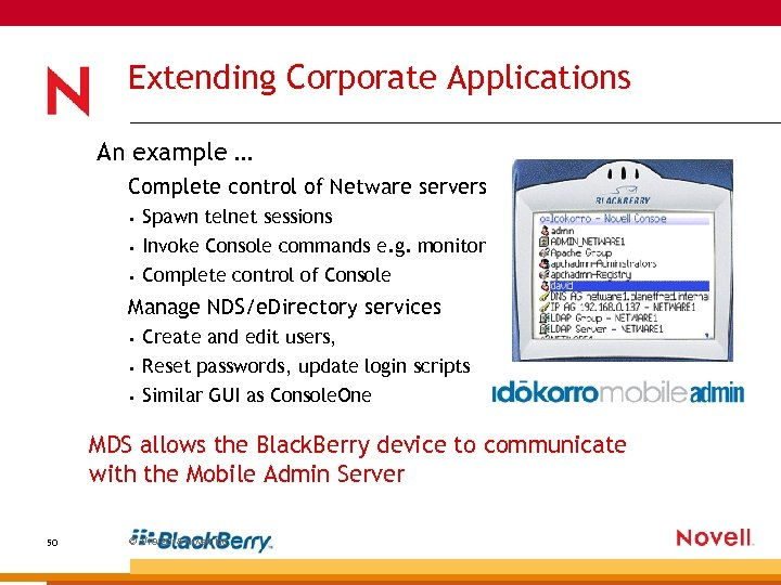 Extending Corporate Applications An example … Complete control of Netware servers • Spawn telnet