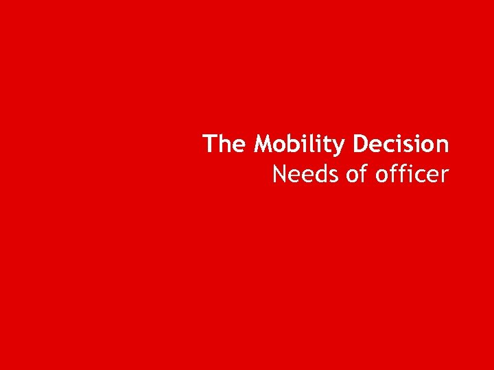 The Mobility Decision Needs of officer