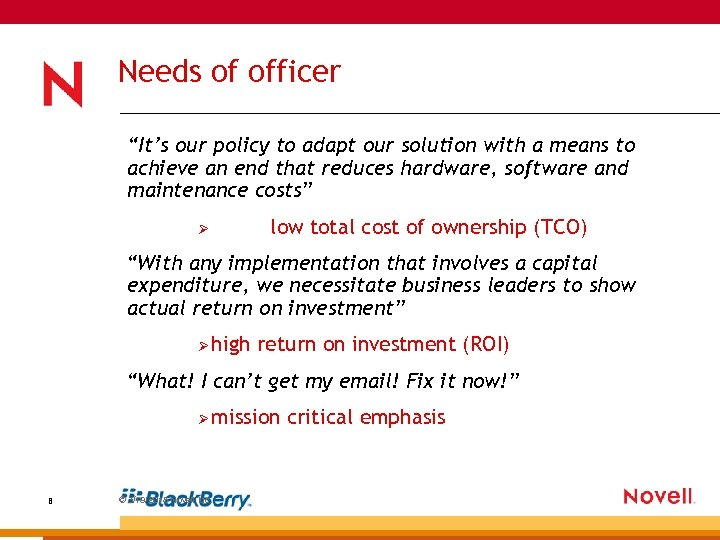 """Needs of officer """"It's our policy to adapt our solution with a means to"""