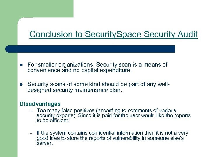 Conclusion to Security. Space Security Audit l For smaller organizations, Security scan is a