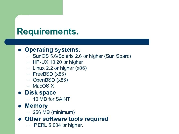 Requirements. l Operating systems: – – – l Disk space – l 10 MB
