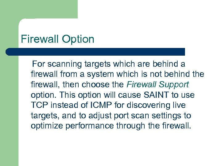 Firewall Option For scanning targets which are behind a firewall from a system which
