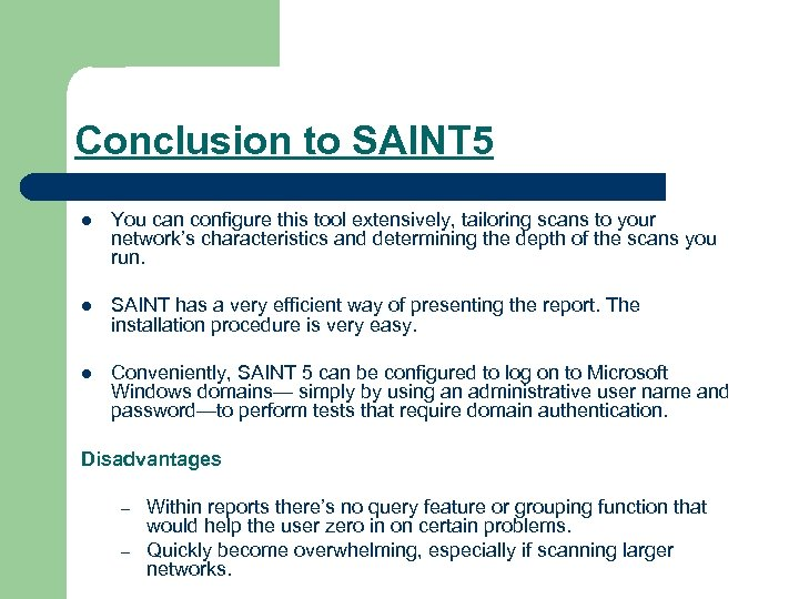 Conclusion to SAINT 5 l You can configure this tool extensively, tailoring scans to
