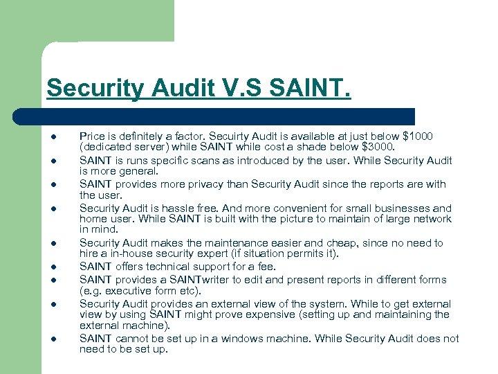 Security Audit V. S SAINT. l l l l l Price is definitely a