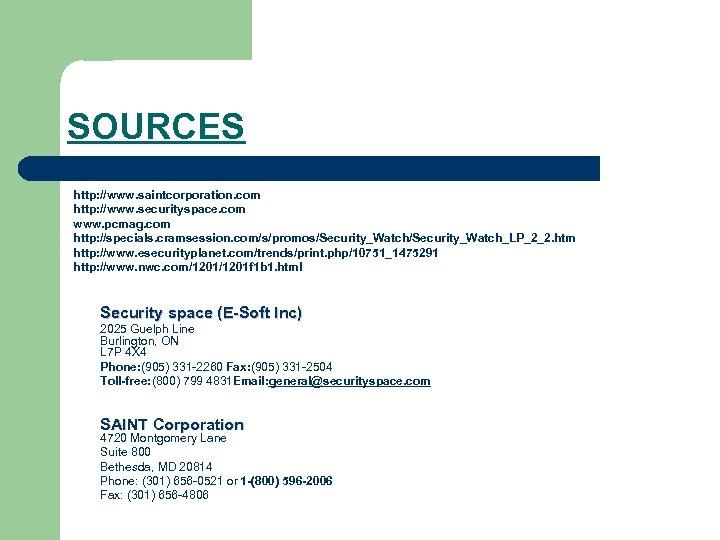 SOURCES http: //www. saintcorporation. com http: //www. securityspace. com www. pcmag. com http: //specials.