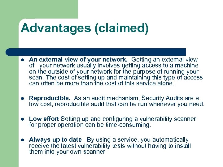 Advantages (claimed) l An external view of your network. Getting an external view of
